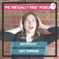 Becoming Virtually Free: A podcast for virtual assistants, consultants and freelancer podcast