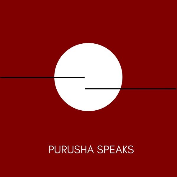 PURUSHA SPEAKS