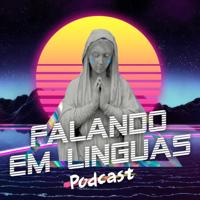 Falando em Línguas Podcast podcast