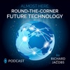 Future Tech: Almost Here, Round-the-Corner Future Technology Podcast artwork