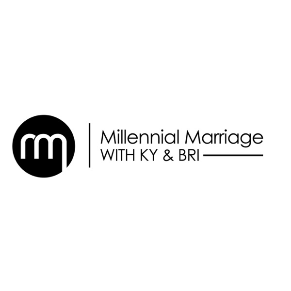 Millennial Marriage with Ky & Bri
