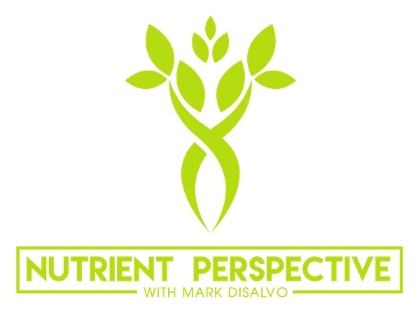 Nutrient Perspective with Mark DiSalvo