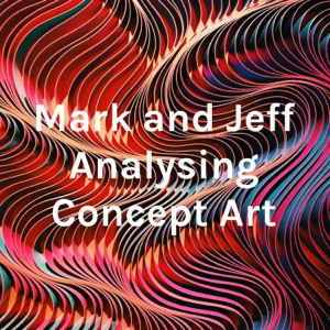Mark and Jeff Analysing Concept Art
