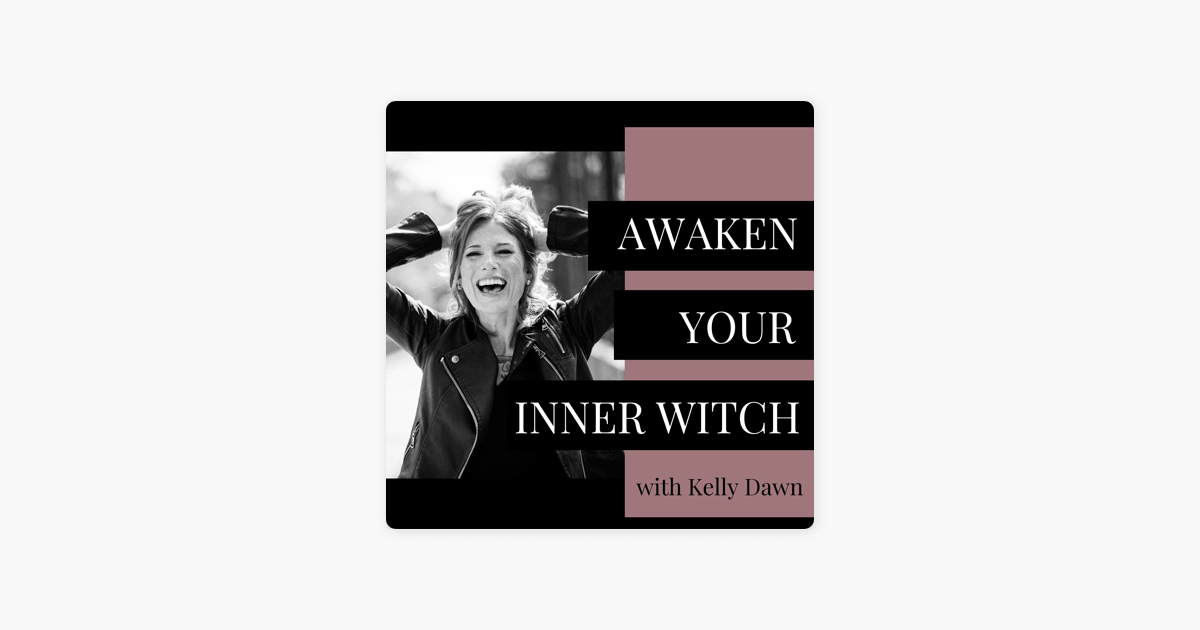 Awaken Your Inner Witch on Apple Podcasts