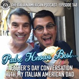 IAP 148: Padre Knows Best - A Father's Day Conversation with My Italian American Dad