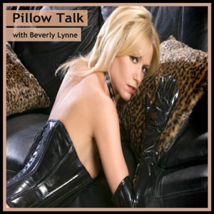 Pillow Talk with Beverly Lynne