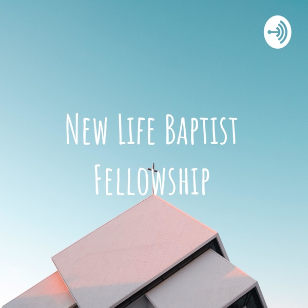 New Life Baptist Fellowship