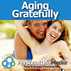 Aging Gratefully: The Doctor and The Man from Hollywood on the Third Age of Life