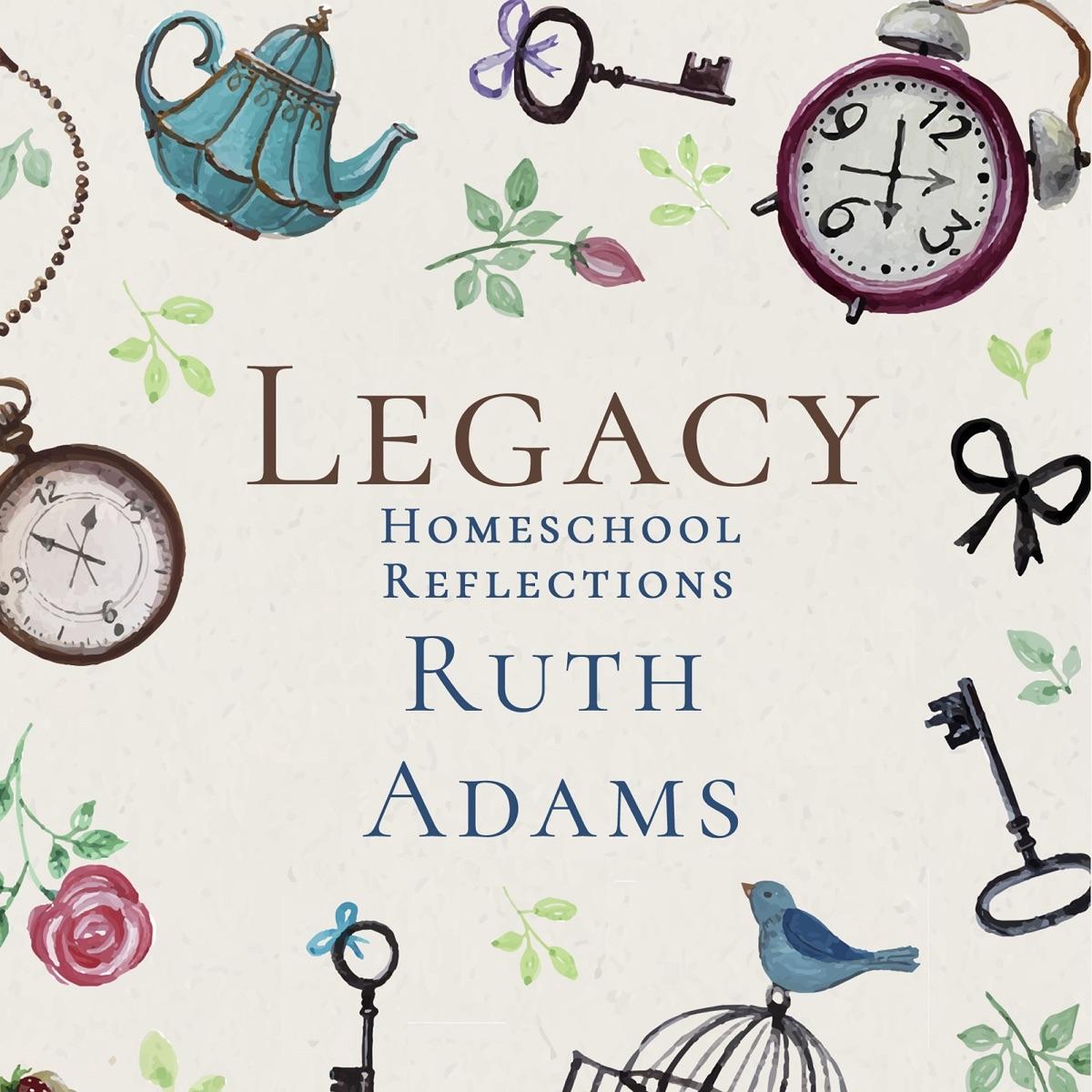 Legacy Homeschool Reflections Podcast