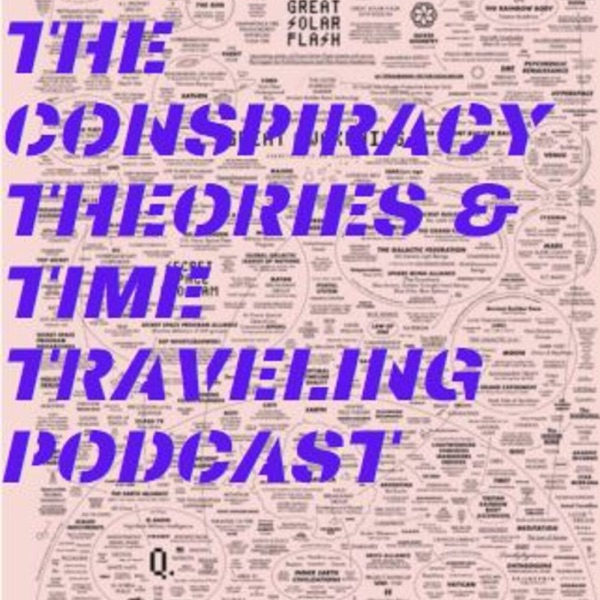 Conspiracy Theories and Time Travel Podcast