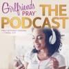 Girlfriends Pray Podcast artwork