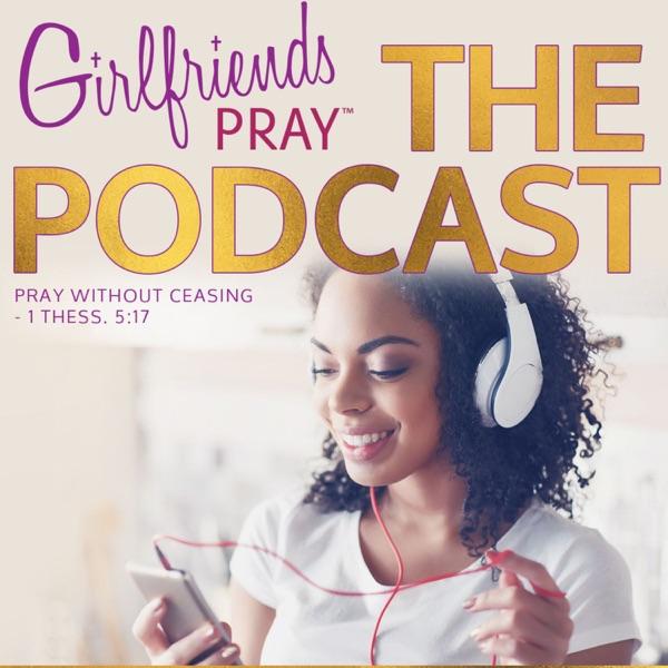Girlfriends Pray Podcast