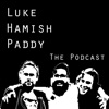 Luke, Hamish, Paddy - The Podcast