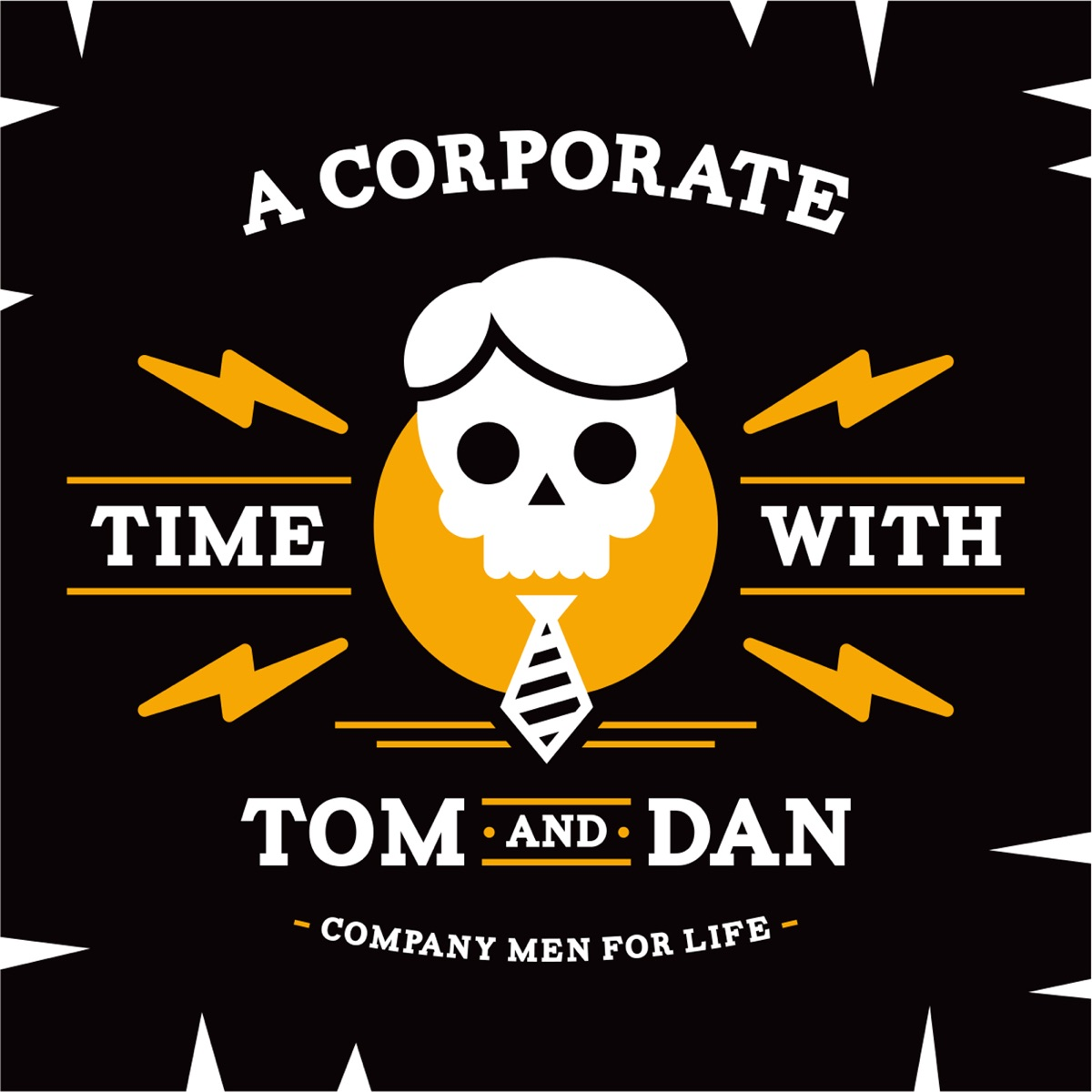 A Corporate Time with Tom and Dan