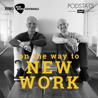 On the Way to New Work - Der Podcast über neue Arbeit podcast