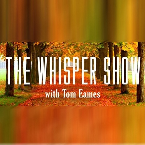 Tom Eames presents The Whisper Show