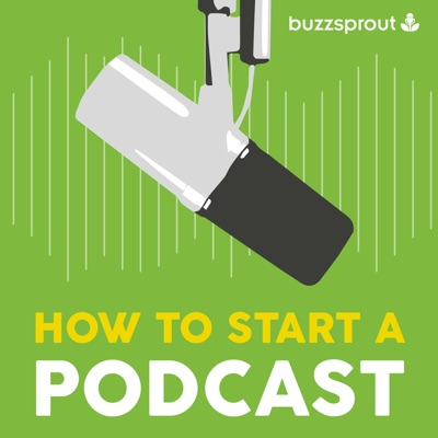 How to Start a Podcast:Buzzsprout