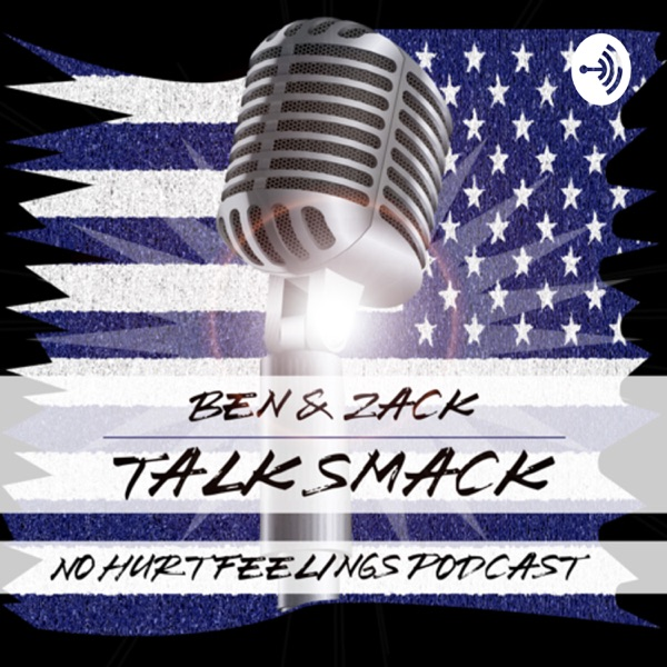 Ben & Zack Talk Smack