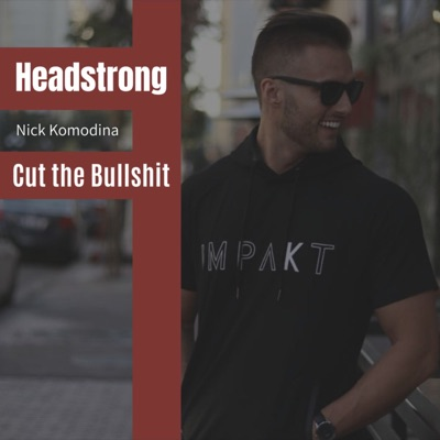 Headstrong:Nick Komodina