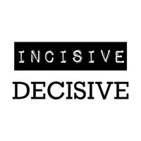 Incisive Decisive podcast