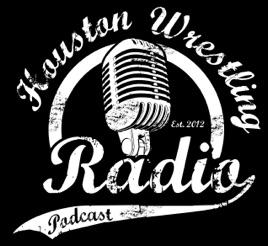 HWR: Houston Wrestling Radio: HWR #328: Hunter, Kiss My Ass