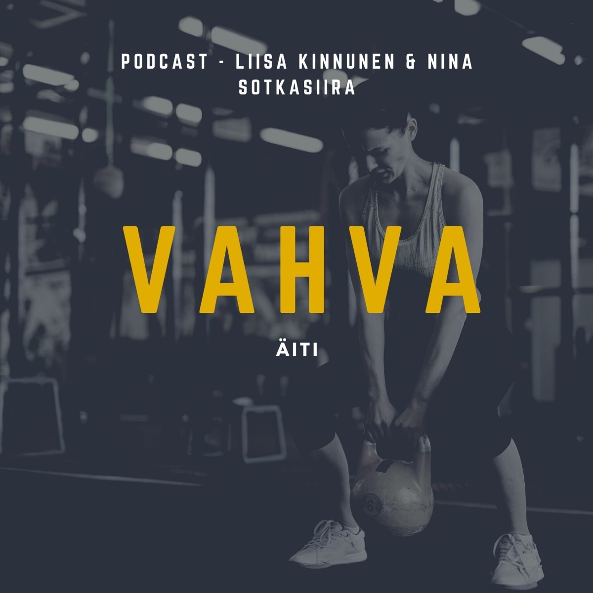 VAHVA ÄITI -Podcast