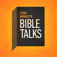 Ten Minute Bible Talks podcast