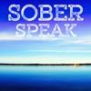Sober Speak-  Alcoholics Anonymous