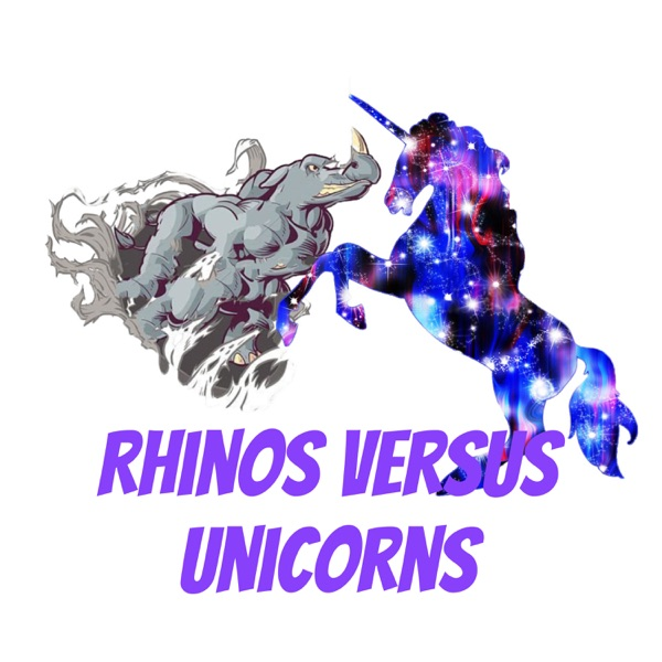 Rhinos versus Unicorns