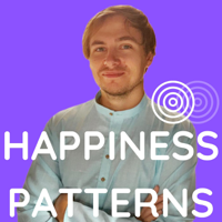 Happiness Patterns: a Unique Approach to Life and Love podcast