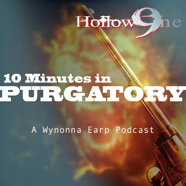 Hollow9ine's 10 Minutes in Purgatory - A Wynonna Earp Podcast