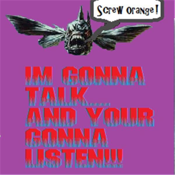 I'm gonna talk & your gonna listen