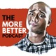 The More Better Podcast