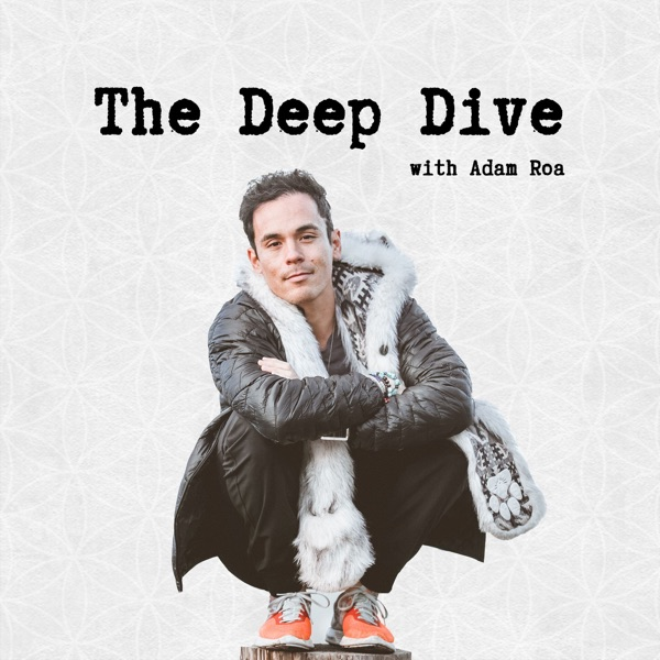 The Deep Dive With Adam Roa