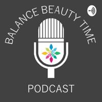 Balance Beauty Time Podcast podcast