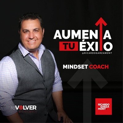 Aumenta Tu Éxito con Ricardo Garzamont:Ricardo Garzamont | reVolver Podcasts