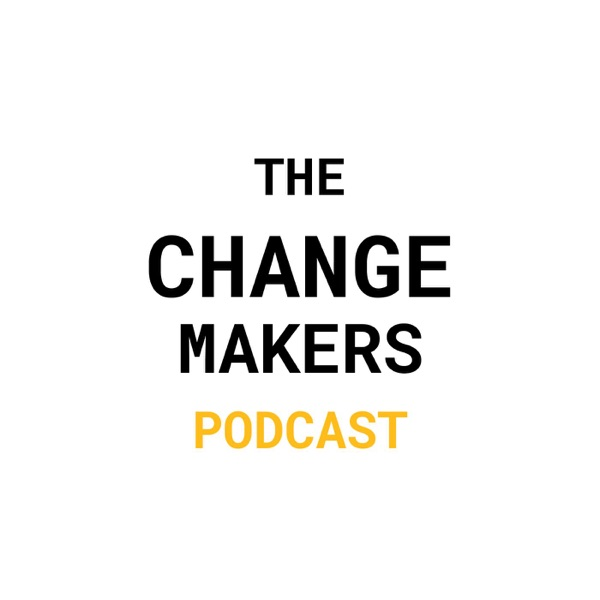 The Change Makers Podcast