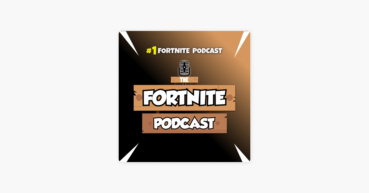 The Fortnite Podcast on Apple Podcasts