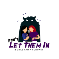 Don't Let Them In Podcast
