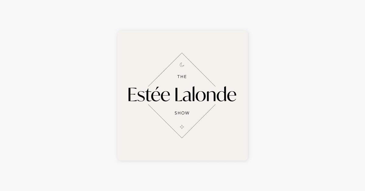 """The Estée Lalonde Show"" auf ApplePodcasts"