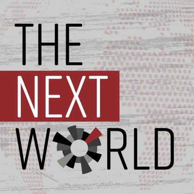 The Next World: A Podcast About Building Movements