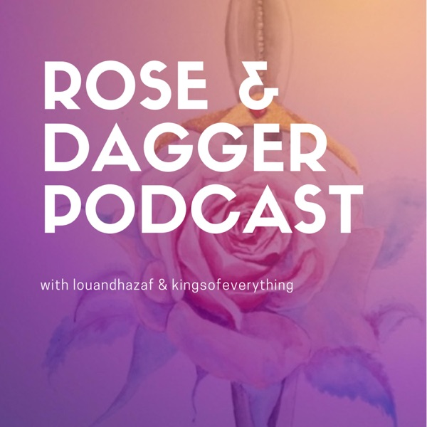 Rose and Dagger Podcast