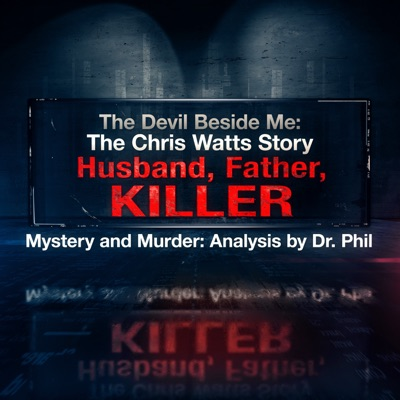 The Devil Beside Me: The Chris Watts Story - Husband, Father, Killer