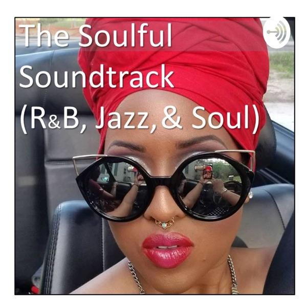 The Soulful Soundtrack (R&B, Jazz, & Soul)