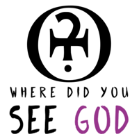 Where did you see God? podcast