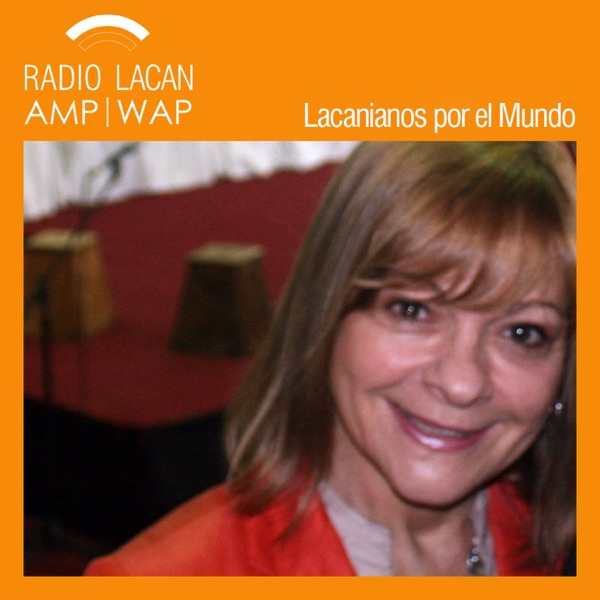 RadioLacan.com | #LacanianosxElMundo: Guatemala. Entrevista a Susana Dicker