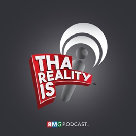 Tha Reality Is on Apple Podcasts