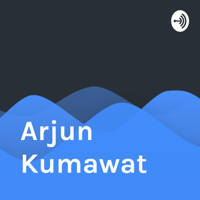 Arjun Kumawat podcast