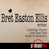 Bret Easton Ellis Podcast