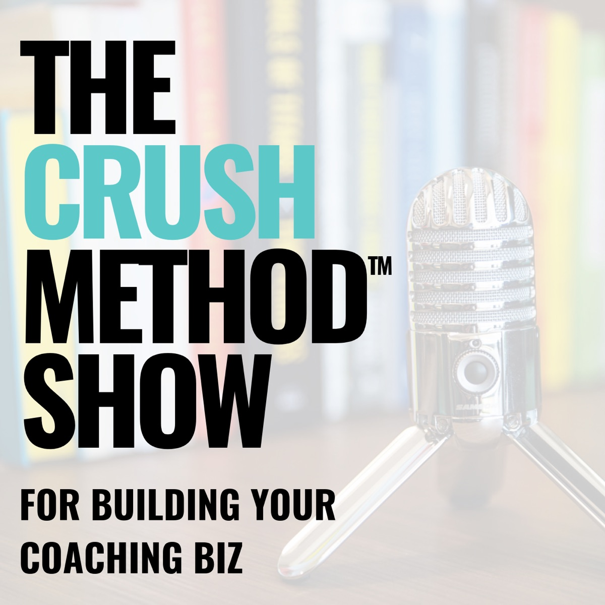 The CRUSH Method Show